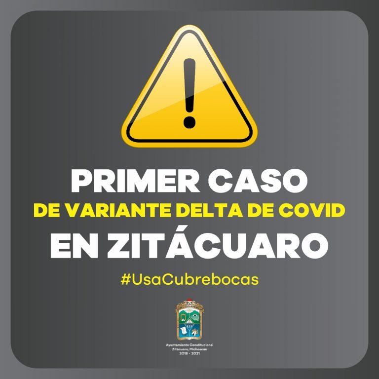 Confirman primer caso de variante Delta de Covid en Zitácuaro